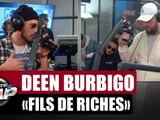 """Deen Burbigo """"Fils De Riches"""" Feat Eff Gee & Jehkil #PlanèteRap"""