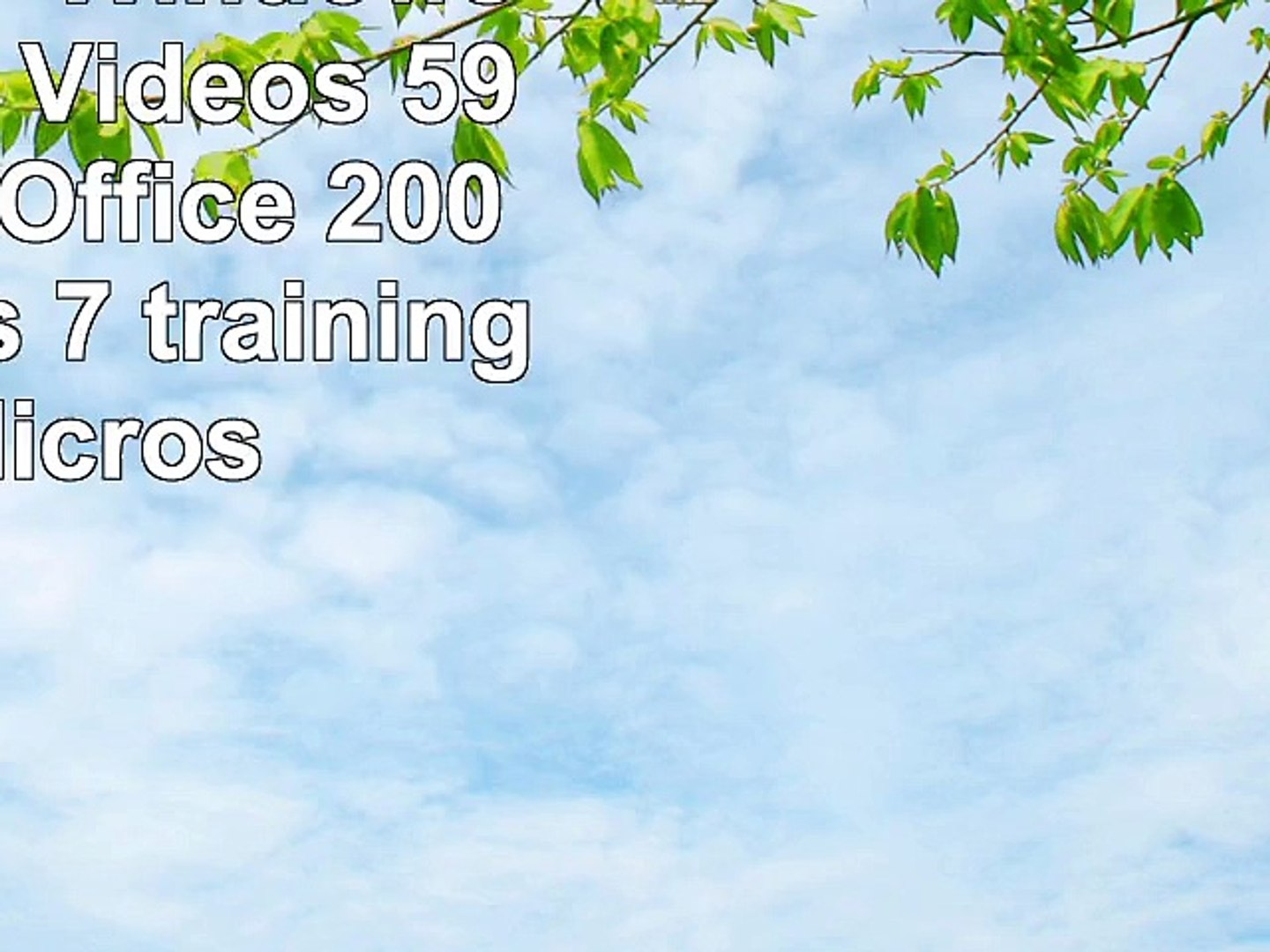 Office 2007  Windows 7 Training Videos  59 Hours of Office 2007  Windows 7 training by