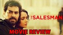 Salesman Movie Review ,  Taraneh Alidoosti ,  Shahab Hosseini