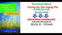 Caring for People with Challenging Behaviors_ Essential Skills and Successful Strategies for Long-Term Care
