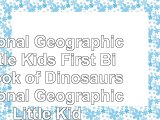 National Geographic Little Kids First Big Book of Dinosaurs National Geographic Little
