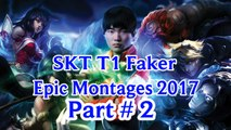 Epic SKT T1 Faker Montages 2017 Part # 2 | League of Legends | lol | gameplay | Guide | Playstyle