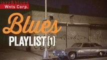 Blues Playlist 1 - A Mix of Chicago & Delta blues