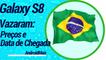 Galaxy s8 e S8 Plus no Brasil: vazaram possíveis preços e data de chegada!!!