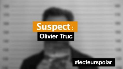Vidéo de Olivier Truc