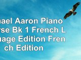 Read Book  Michael Aaron Piano Course Bk 1 French Language Edition French Edition Pdf