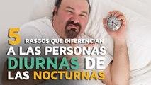 5 Rasgos que diferencian a las personas DIURNAS de las NOCTURNAS