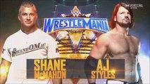 WWE Wrestlemania 2017 - Shane McMahon vs. AJ Styles Full Match