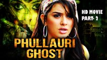 Phullauri Ghost (2017) PART- 2 || Tamil Film Dubbed Into Hindi Full Movie | Hansika Motwani, Santhanam