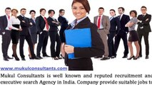 Top Recruitment & Executive Search Agencies India - Mukul Consultants