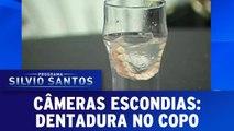 Câmeras Escondidas: Dentadura no copo