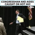 Congressman and aides caught on hot mic