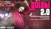 Gulabi 2.0 - Noor [2017] Song By Amaal Mallik & Tulsi Kumar & Yash Narvekar FT. Sonakshi Sinha [FULL HD]