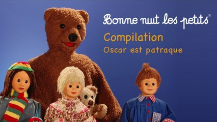 Bonne Nuit Les Petits - Compilation - Oscar Est Patraque