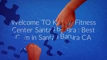 Killer B Fitness Center Santa Barbara  Personal Trainer in Santa Barbara CA