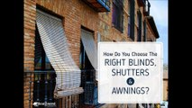 How Do You Choose the Right Blinds, Shutters and Awnings