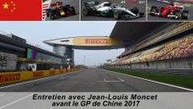 Entretien avec Jean-Louis Moncet avant le Grand Prix de Chine 2017