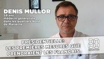 Présidentielle: Les premières mesures que prendraient les Français - Denis Mullor
