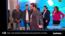 Cyril Hanouna – TPMP : agacés par une candidate, Cyril Hanouna et Benjamin Castaldi quittent le plateau (vidéo)