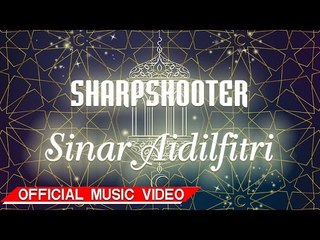 Sharpshooter - Sinar Aidilfitri [Official Music Video HD]