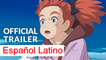 Mary and The Witch's Flower Trailer #1 (Official) Español Latino (Fandub)