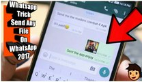 How to Send Games AND APPS In WhatsApp Without Any Application Trick 2017
