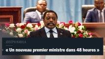 """Kabila : """" Un nouveau premier ministre sera nommé dans les 48 heures"""""""