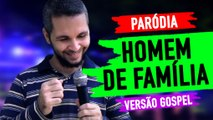 Paródia Gospel: Homem de Família - Gusttavo Lima | JESUS COMÉDIA