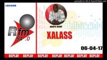REPLAY AUDIO - XALASS - Pr : NDOYE BANE et DJ BOUB'S - 06 Avril 2017