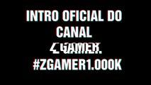 Minha nova Intro do Canal#ZGamer1.000k de Inscritos