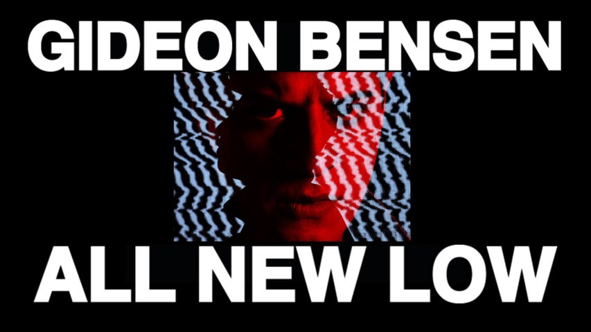 Gideon Bensen - All New Low