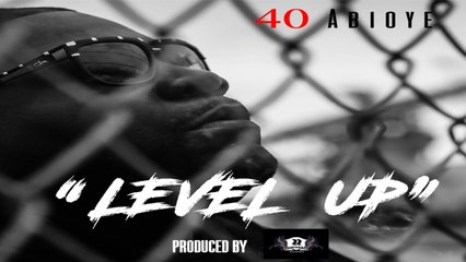 40 Abioye - Level Up (Explicit Mix) - prod. by 2Rude / Rudimental Records