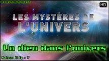 Un Dieu dans L'univers - L'univers et ses Mystères S6E7 HD