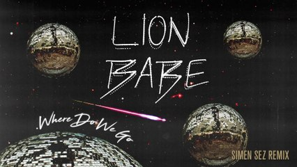 LION BABE - Where Do We Go