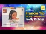 Frances Yip - Pretty Ribbons (Original Music Audio)