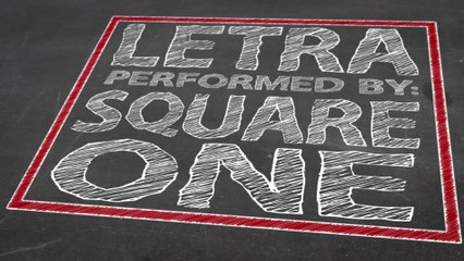 Square One - Letra