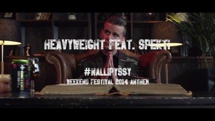 HeavyWeight - Nallipyssy (Weekend Festival 2014 Anthem)