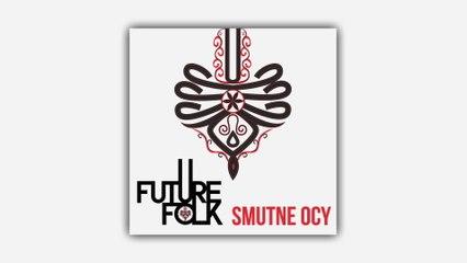 Future Folk - Smutne Ocy