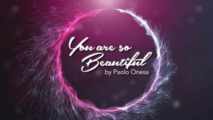 Paolo Onesa - You Are So Beautiful