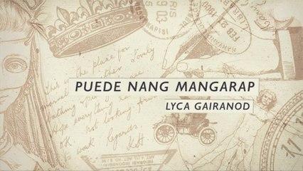 Lyca Gairanod - Puede Nang Mangarap