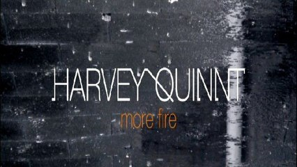 Harvey Quinnt - More Fire
