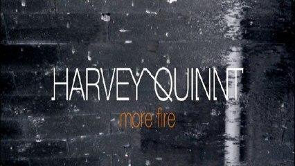 Harvey Quinnt - More Fire