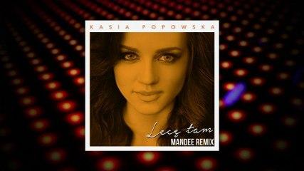 Kasia Popowska - Lece Tam (Mandee Remix)