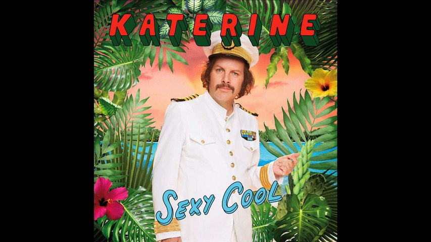 Katerine - Sexy Cool