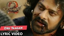 Oru Yaagam Full Song With Lyrics - Baahubali 2 Tamil Songs | Prabhas, Rana, Anushka
