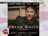 "24Oras: ""God Gave Me You"" Singer na si Bryan White, magko-concert sa Pilipinas sa December 1"