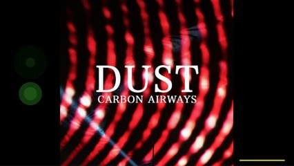 Carbon Airways - Dust