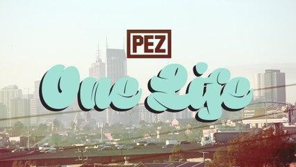 PEZ - One Life