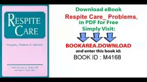 Respite Care_ Problems, Programs & Solutions