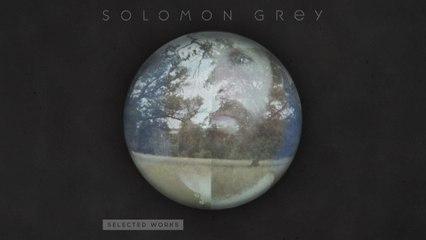 Solomon Grey - Choir To The Wild